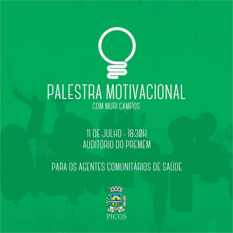 Prefeitura De Picos Saúde Vai Promover Palestra Motivacional